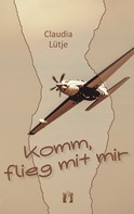 Claudia Lütje: Komm, flieg mit mir ★★★★