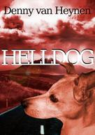 Denny van Heynen: Helldog