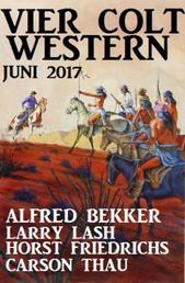 Vier Colt Western Juni 2017 - Cassiopeiapress Sammelband