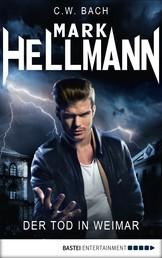 Mark Hellmann 01 - Der Tod in Weimar