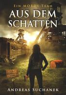 Andreas Suchanek: Ein MORDs-Team - Band 16: Aus dem Schatten (All-Age Krimi) ★★★★★