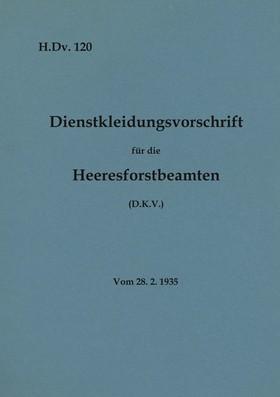 H.Dv. 120 Dienstkleidungsvorschrift für die Heeresforstbeamten