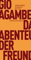 Giorgio Agamben: Das Abenteuer. Der Freund