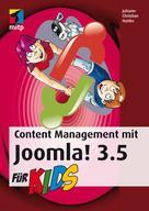 Johann-Christian Hanke: Content Management mit Joomla! 3.5 für Kids