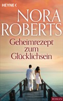 Nora Roberts: Geheimrezept zum Glücklichsein ★★★★
