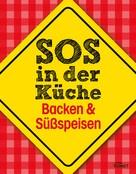 : SOS in der Küche: Backen & Süßspeisen