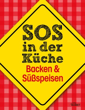 SOS in der Küche: Backen & Süßspeisen