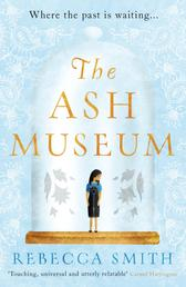 The Ash Museum - An intergenerational story of loss, migration and the search for home