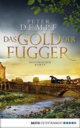 Das Gold der Fugger - Historischer Roman