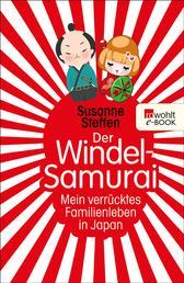 Der Windel-Samurai - Mein verrücktes Familienleben in Japan