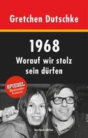 Gretchen Dutschke: 1968 ★★★★