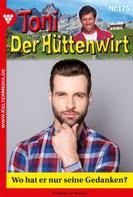 Friederike von Buchner: Toni der Hüttenwirt 175 – Heimatroman