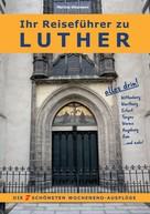 Martina Hinzmann: Ihr Reiseführer zu Luther