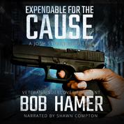Expendable for the Cause - A Josh Stuart Thriller, Book 2 (Unabridged)