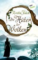 Kristin Falck: Die Hüter der Wolken - Wolkenhüter-Saga: Band 1 ★★★★★