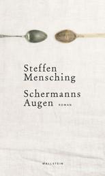 Schermanns Augen - Roman