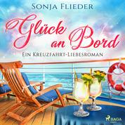 Glück an Bord: Ein Kreuzfahrt-Liebesroman