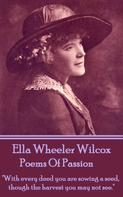 Ella Wheeler Wilcox: Poems Of Passion