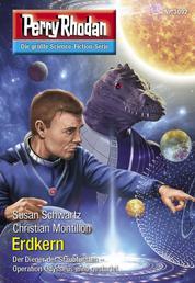 "Perry Rhodan 3092: Erdkern - Perry Rhodan-Zyklus ""Mythos"""