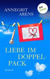 Liebe im Doppelpack - Roman