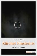 Pascal Gut: Zürcher Finsternis ★★★