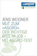 Jens Weidner: Mut zum »Aggro«