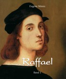 Eugène Müntz: Raffael - Band 1