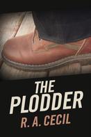 R.A. Cecil: The Plodder