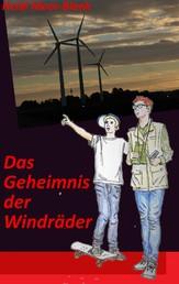 Das Geheimnis der Windräder - Eine Detektivgeschichte aus dem Burgwald