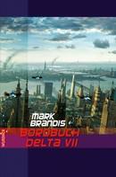 Mark Brandis: Mark Brandis - Bordbuch Delta VII ★★★★