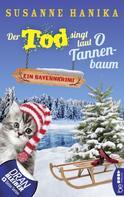 Susanne Hanika: Der Tod singt laut O Tannenbaum ★★★★