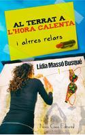 Lídia Massó: Al terrat a l'hora calenta i altres relats