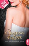 Leslie Julian: Eine heiße Affäre in Weiß - Shadows of Love ★★★★