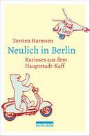 Torsten Harmsen: Neulich in Berlin