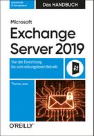 Thomas Joos: Microsoft Exchange Server 2019 – Das Handbuch