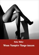 Heike Möller: Wenn Vampire Tango tanzen ★★★
