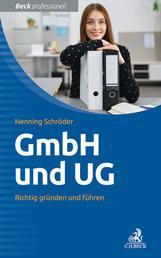 GmbH und UG - Richtig gründen und führen