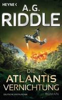 A. G. Riddle: Die Atlantis-Vernichtung ★★★★