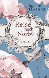 Reise nach Norby - Ein Damenroman