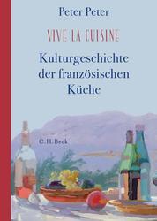 Vive la cuisine! - Kulturgeschichte der französischen Küche