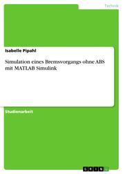 Simulation eines Bremsvorgangs ohne ABS mit MATLAB Simulink