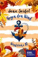 Jana Seidel: Gegen den Wind: Windstärke 10 ★★★★