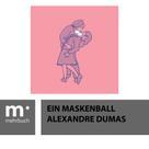 Alexandre Dumas: Ein Maskenball