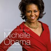 Michelle Obama: Ein amerikanischer Traum (Ungekürzt)