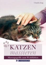 Katzen massieren - Massagegriffe zum Wohlfühlen