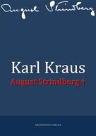 Karl Kraus: August Strindberg †