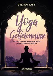 Yoga Geheimnisse - Entdeckungen & Erkenntnisse jenseits der Yogamatte