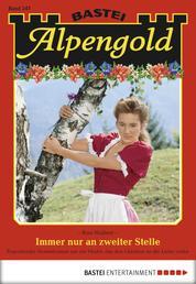Alpengold - Folge 247 - Immer nur an zweiter Stelle