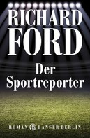 Richard Ford: Der Sportreporter ★★★★★