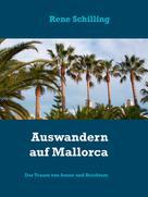 Rene Schilling: Auswandern auf Mallorca